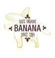 100 percent organic banana label with peeled vector image