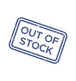 blue out stock rubber grunge stamp isolated on vector image