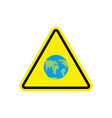 earth warning sign yellow planet hazard attention vector image vector image