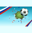 soccer ball and flag of russia symbol of football vector image vector image
