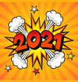 2021 new year comic book style postcard or vector image