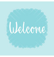 welcome for logotype invitation typography poster vector image