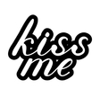 Kiss me lettering Cute handwriting vector image vector image