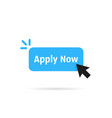 blue apply now simple button vector image vector image