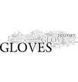 a short history of gloves text word cloud concept vector image vector image