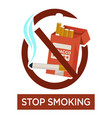stop smoking warning sign with cigarette pack vector image vector image