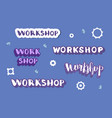 workshop template with lettering vector image