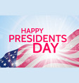 happy presidents day greeting on waving usa flag vector image