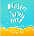 hello summer inscription on the blue sea vector image