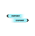 import and export blue buttons vector image vector image