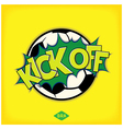 Kick off football match vector image vector image