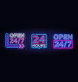 24 hours neon signboards set open all day vector image
