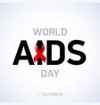 aids awareness world aids day 1st december vector image