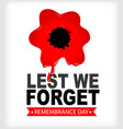 remembrance day lest we forget red poppy in blood vector image vector image