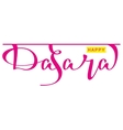 Happy dasara hindu festival Lettering text for vector image