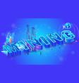 3d neon isometric word mining city people vector image