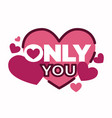 only you love letter icon with pink hearts vector image vector image