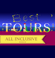 best tours all inclusive night beach vector image vector image