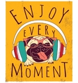 Happy animal pug enjoy music poster sign vector image vector image