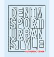 typography slogan denim sport vector image vector image