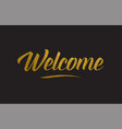 welcome gold word text typography vector image vector image