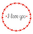 round heart frame i love you romantic labels vector image vector image