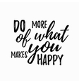 Do more of what makes you happy quote hand drawn