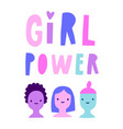 girl power three cute girls and text vector image
