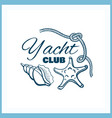 yacht club badge with seashells vector image vector image