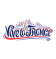french motto - vive la france vector image vector image
