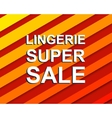 Red striped sale poster with LINGERIE SUPER SALE vector image vector image