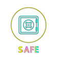 safe logotype with round border colorful poster vector image