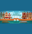 flat amsterdam panorama holland river sea canal vector image vector image