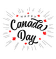 happy canada day calligraphy lettering banner vector image