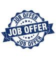 job offer stamp sign seal vector image vector image