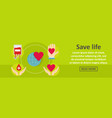 save life banner horizontal concept vector image vector image