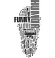 you love them because they re funny text word vector image vector image