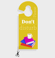 door hanger please do not disturb with books vector image vector image