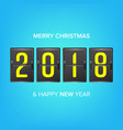 happy new year 2018 merry christmas vector image vector image