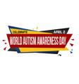 world autism awareness day banner design vector image