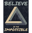 believe in impossible typography vector image