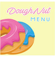 dough nut menu dough nut background image vector image