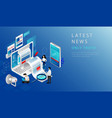 isometric 3d concept of latest news website vector image vector image