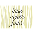 love never fails inscription greeting card vector image vector image