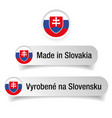 made in slovakia label set vector image