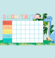 school time table with dinosaur vector image