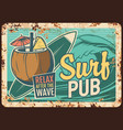 surf pub rusty plate with surfing board cocktail vector image vector image