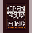 typography open your mind vector image vector image