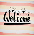 welcome handwriting phrase creative calligraphic vector image vector image