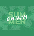 giveaway summer background give away vector image vector image
